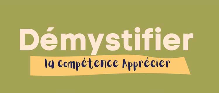 entête : Démystifier la compétence Apprécier
